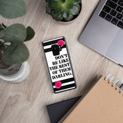 Don't Be Like Them Samsung Case |  | Mobile Phone Cases | JacksonsRunaway