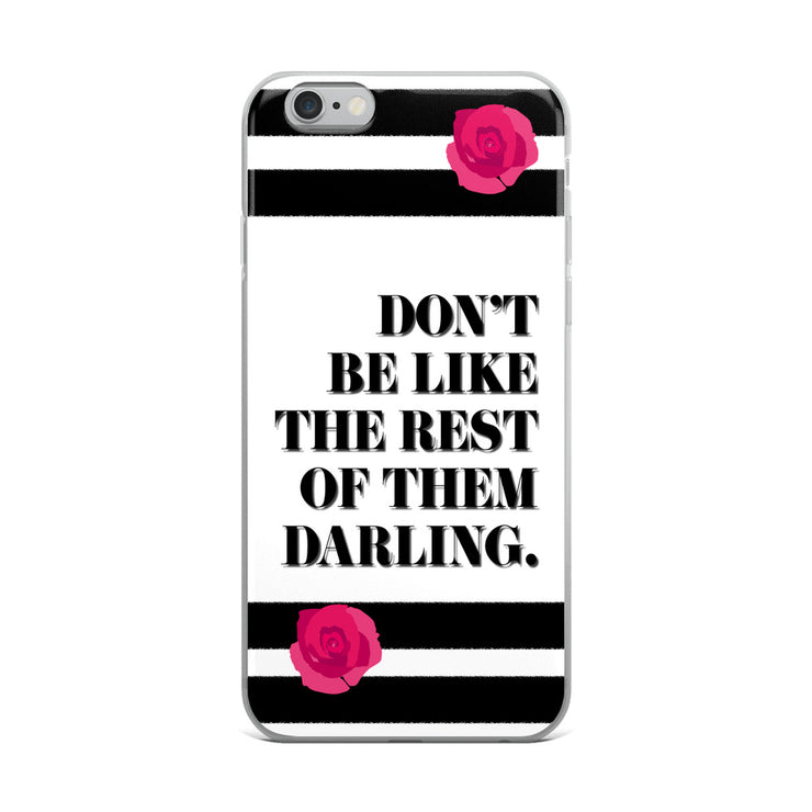 Don't Be Like iPhone Case | iPhone 6 Plus/6s Plus | Mobile Phone Cases | JacksonsRunaway