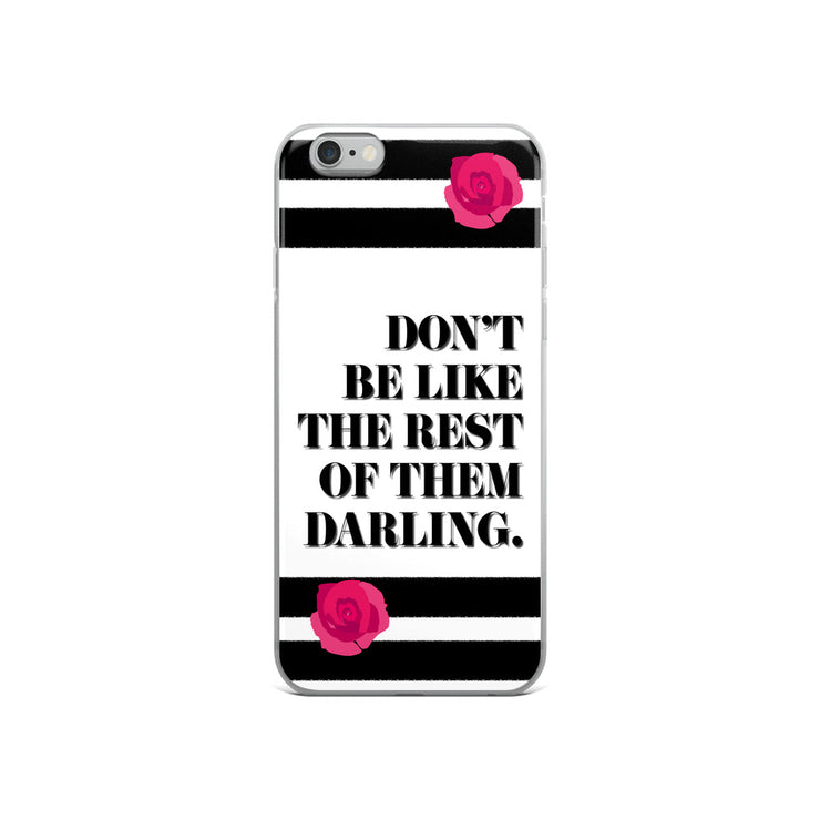 Don't Be Like iPhone Case | iPhone 6/6s | Mobile Phone Cases | JacksonsRunaway