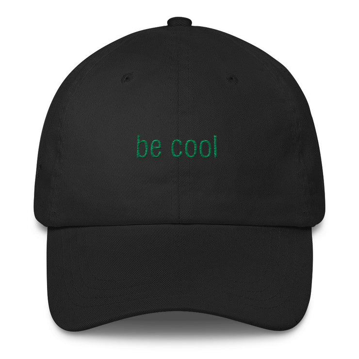 Be Cool Classic Dad Hat | Black | Hat | JacksonsRunaway