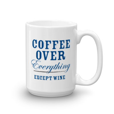 Coffee Over Everything Mug | 15oz | Drinkware | JacksonsRunaway