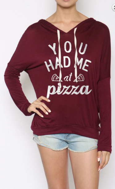 """You Had Me at Pizza"" Casual Hoodie Sweatshirt 