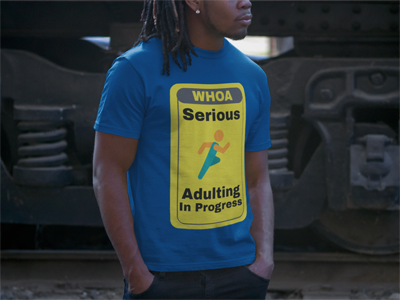 Serious Adulting in Progress! Men's T-shirt |  | Men's Shirt | JacksonsRunaway