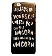 If You are a Unicorn iPhone 6 Case   Jacksons Runaway    1