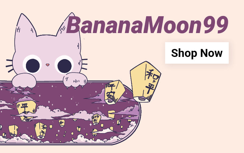 Shop our collaboration with BananaMoon99