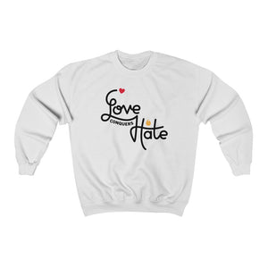 Love Conquers Hate Sweatshirt