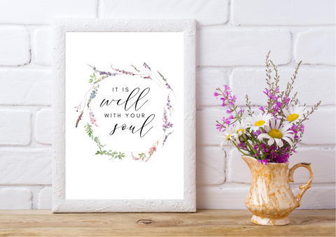 It Is Well With Your Soul | Decor Print, Wall Art - Auxano Life