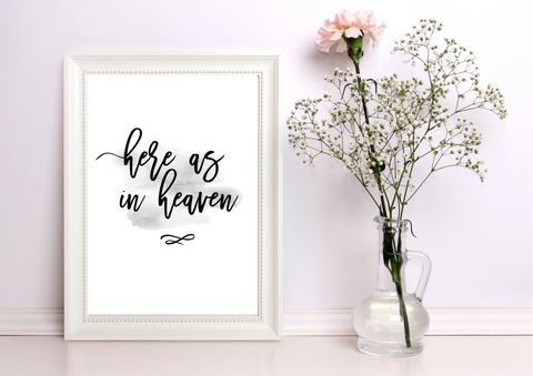 Here As In Heaven | Decor Print - Auxano Life