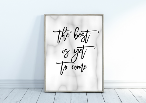 The Best Is Yet To Come | Decor Print - Auxano Life