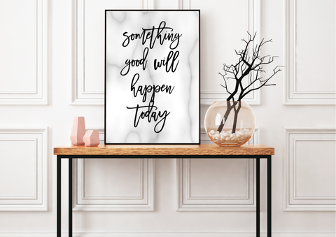 Something Good Will Happen Today | Decor Print, Poster, Wall Art - Auxano Life