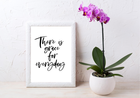 There is Grace for Everyday | Decor Print - Auxano Life