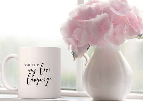 Coffee is My Love Language | Ceramic Mug - Auxano Life