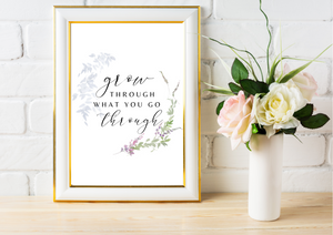 Grow Through What You Go Through | Decor Print, Wall Art - Auxano Life