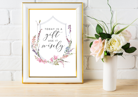 Today is a Gift, Use it Wisely | Decor Print, Wall Art - Auxano Life