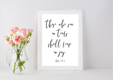 Those Who Sow in Tears will Reap in Joy - Psalm 126 | Decor Print - Auxano Life