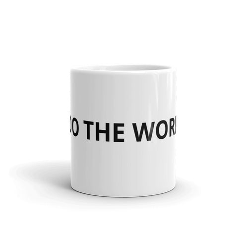"""DO THE WORK"" Mug"