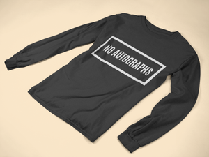 No Autographs Long Sleeve Tee