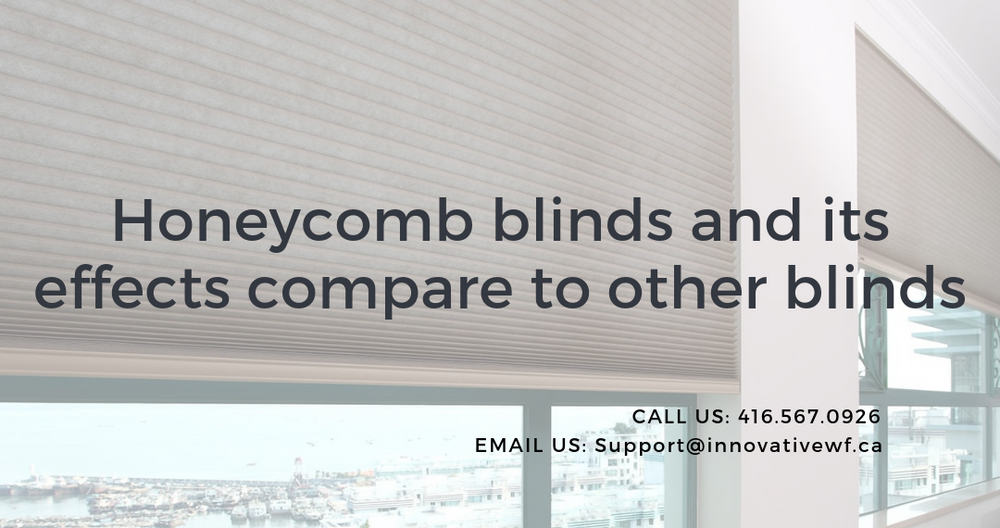 Honeycomb blinds and its effects compare to other blinds