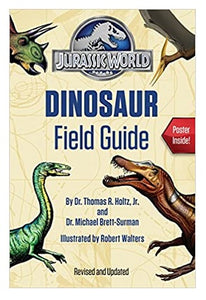 "A softcover copy of the Jurassic World Dinosaur Field Guide book. The cover depicts the Jurassic World logo and a four different dinosaurs with text advertising ""revised and updated"" and ""poster inside"""