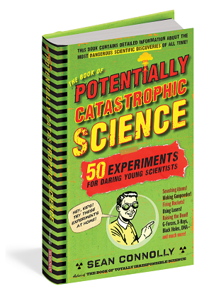 Green hardcover copy of The Book of Potentially Catastrophic Science at home experiments book by Sean Connolly