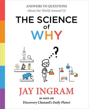 White hardcover copy of The Science of Why by Jay Ingram