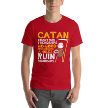 Load image into Gallery viewer, Catan Doesn't Ruin Friendships T-Shirt - Nat 21 Workshop