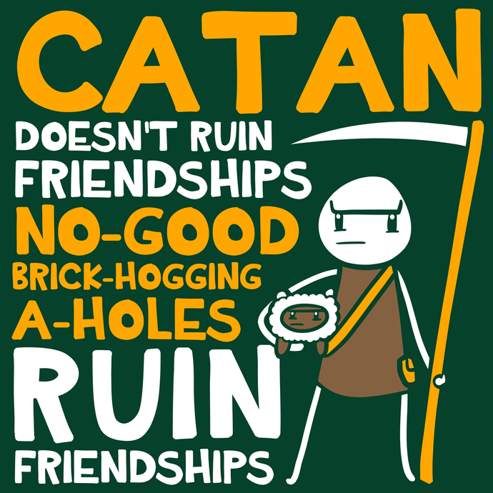 Catan Doesn't Ruin Friendships T-Shirt - Nat 21 Workshop