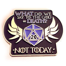 Load image into Gallery viewer, God of Death/Not Today Pin - Nat 21 Workshop