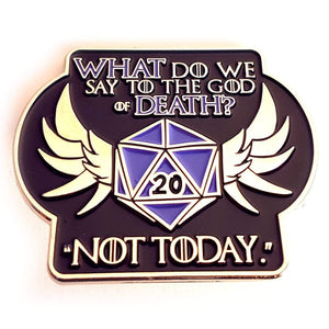 God of Death/Not Today Pin - Nat 21 Workshop