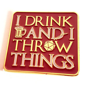 I Drink & I Throw Things Pin - Nat 21 Workshop
