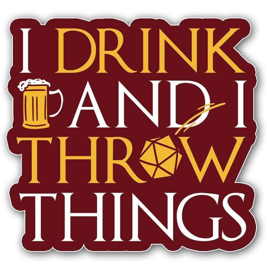I Drink & I Throw Things Sticker - Nat 21 Workshop