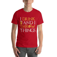 Load image into Gallery viewer, I Drink & I Throw Things T-Shirt - Nat 21 Workshop