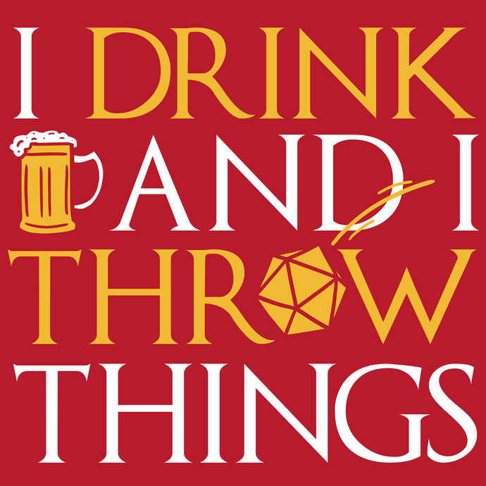 I Drink & I Throw Things T-Shirt - Nat 21 Workshop