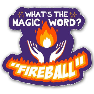 Magic Word = FIREBALL *Holographic* Sticker - Nat 21 Workshop