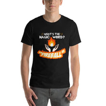 Load image into Gallery viewer, Magic Word = FIREBALL T-Shirt - Nat 21 Workshop