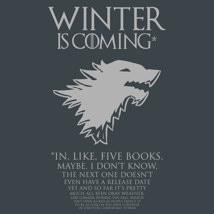 Winter Is Coming* Fine Print T-Shirt - Nat 21 Workshop