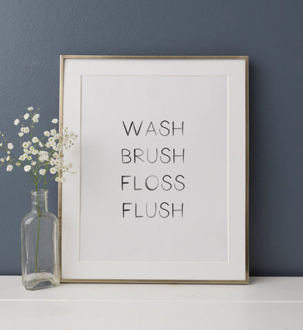 Wash Brush Floss Flush Print