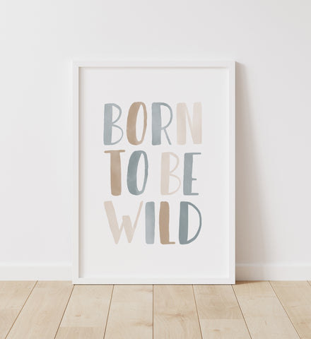 Born To Be Wild Print - Blue and Neutral