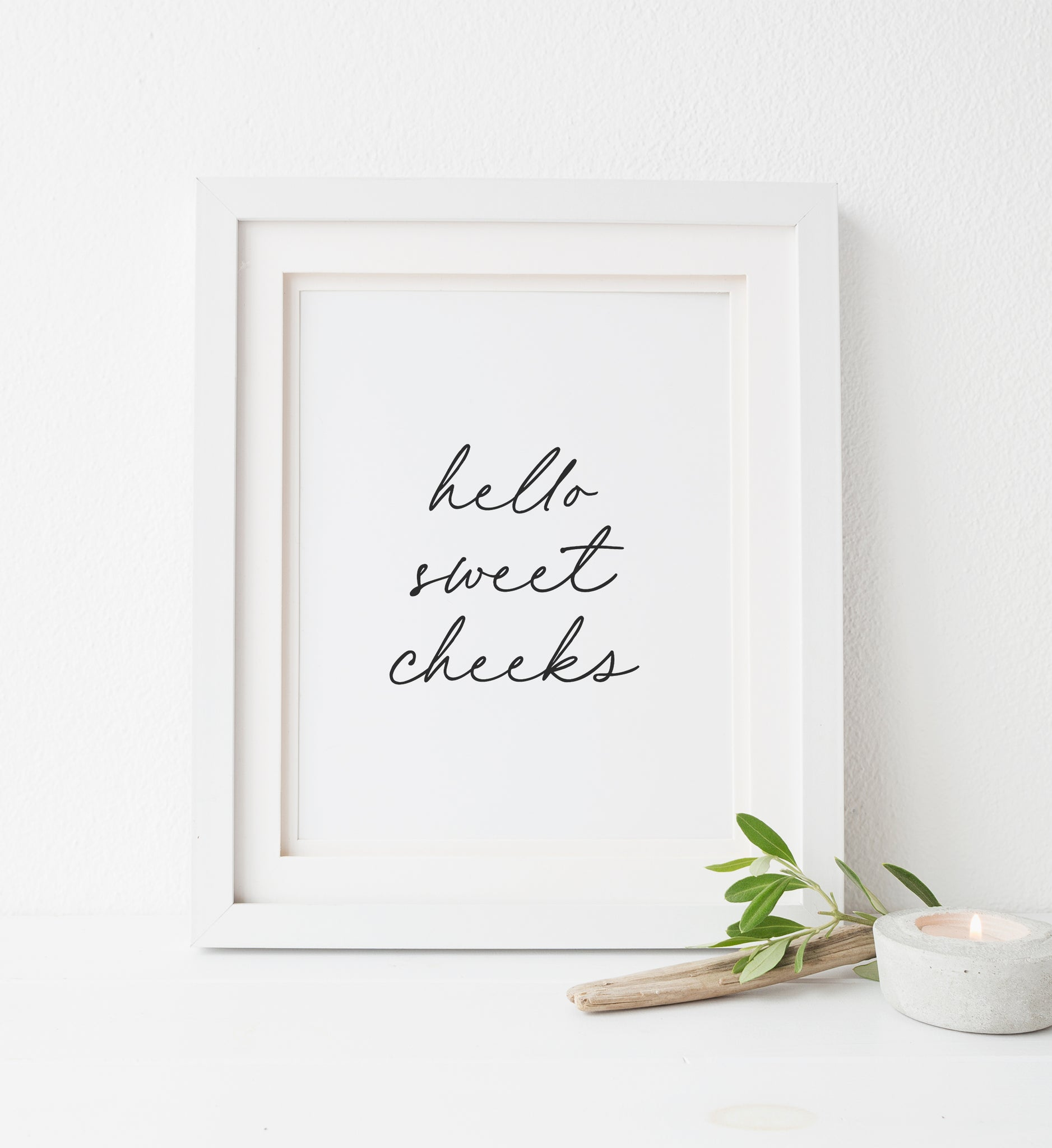 Hello Sweet Cheeks Print