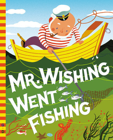 Mr Wishing Went Fishing