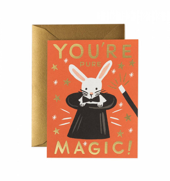 YOU'RE PURE MAGIC GREETING CARD