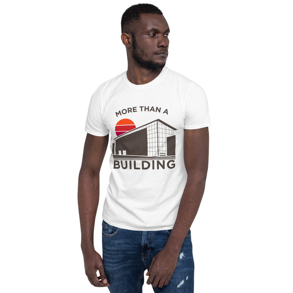 More Than A Building T-Shirt