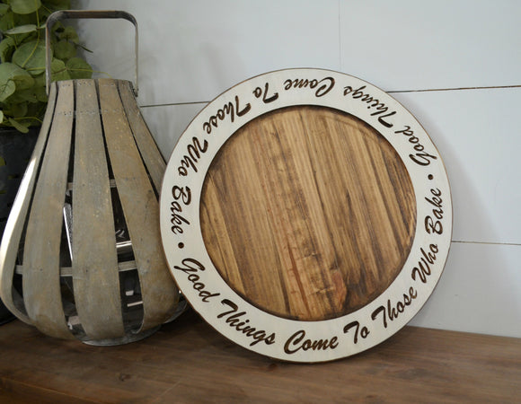 Good Things Come to Those Who Bake Riser...Farmhouse Riser...Wood Stand...Farmhouse Decor...Large Round Riser...Wood Plate...Wood Tray