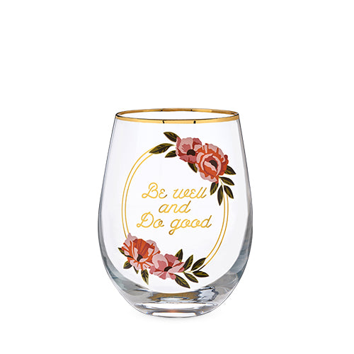 Be Well and Do Good Stemless Wine Glass