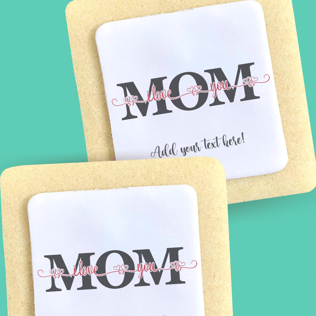 Love You Mom - The Sugar Cookie