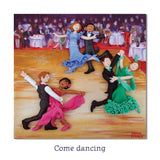 Come Dancing Greeting Card - Strictly