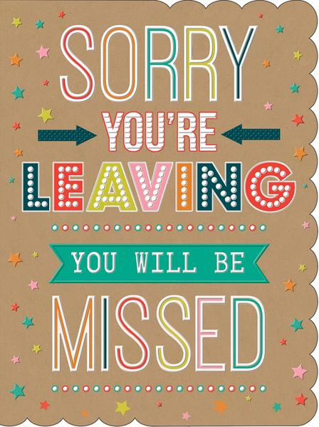 Sorry You`re Leaving Card - Large