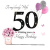 Large 50th Birthday Card Wife - HerbysGifts.com
