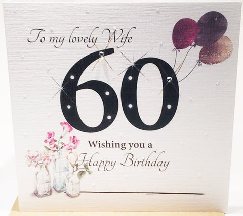 60th Birthday Card For A Lovely Wife - HerbysGifts.com