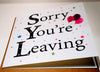 Sorry You`re Leaving Card - 6 x 6 Inches  - HerbysGifts.com